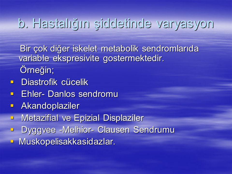 b. Hastalığın şiddetinde varyasyon