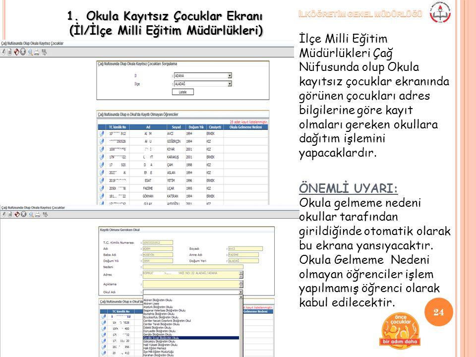 Okula Kayıtsız Çocuklar Ekranı (İl/İlçe Milli Eğitim Müdürlükleri)