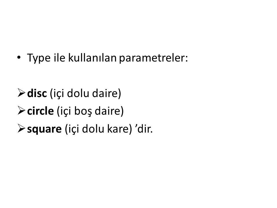 Type ile kullanılan parametreler: