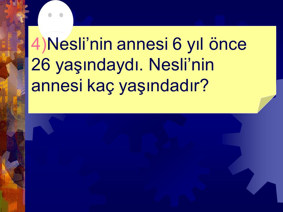 4)Nesli'nin annesi 6 yıl önce 26 yaşındaydı