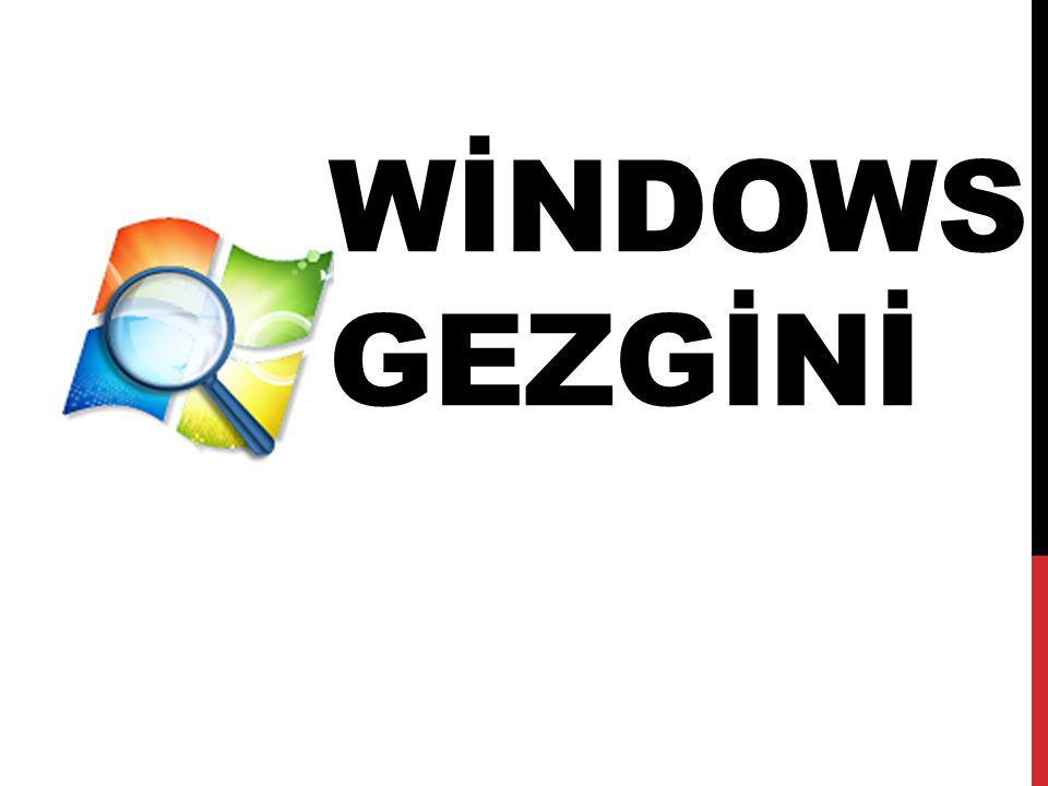 WİNDOWS GEZGİNİ