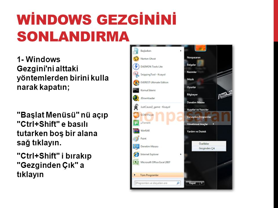 WİNDOWS GEZGİNİNİ SONLANDIRMA
