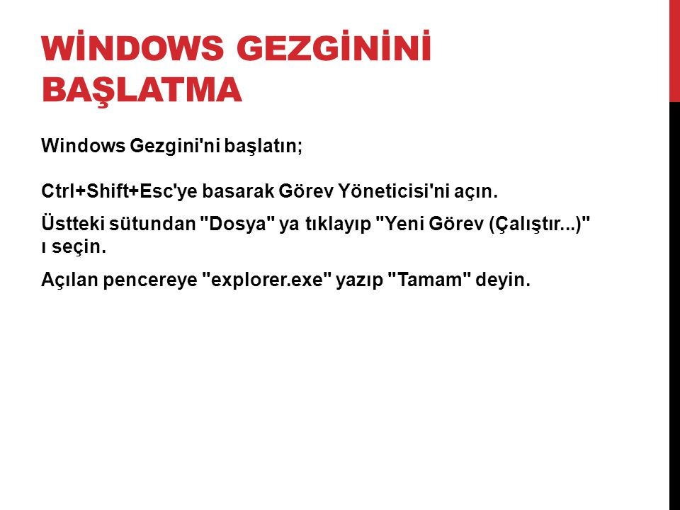 WİNDOWS GEZGİNİNİ BAŞLATMA