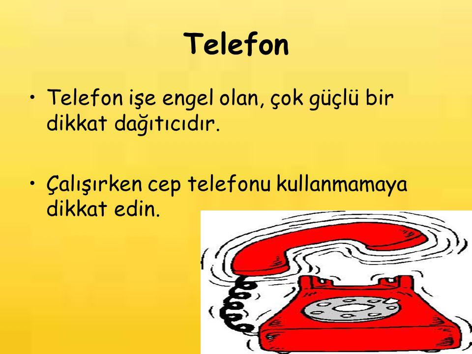 Telefon Telefon işe engel olan, çok güçlü bir dikkat dağıtıcıdır.