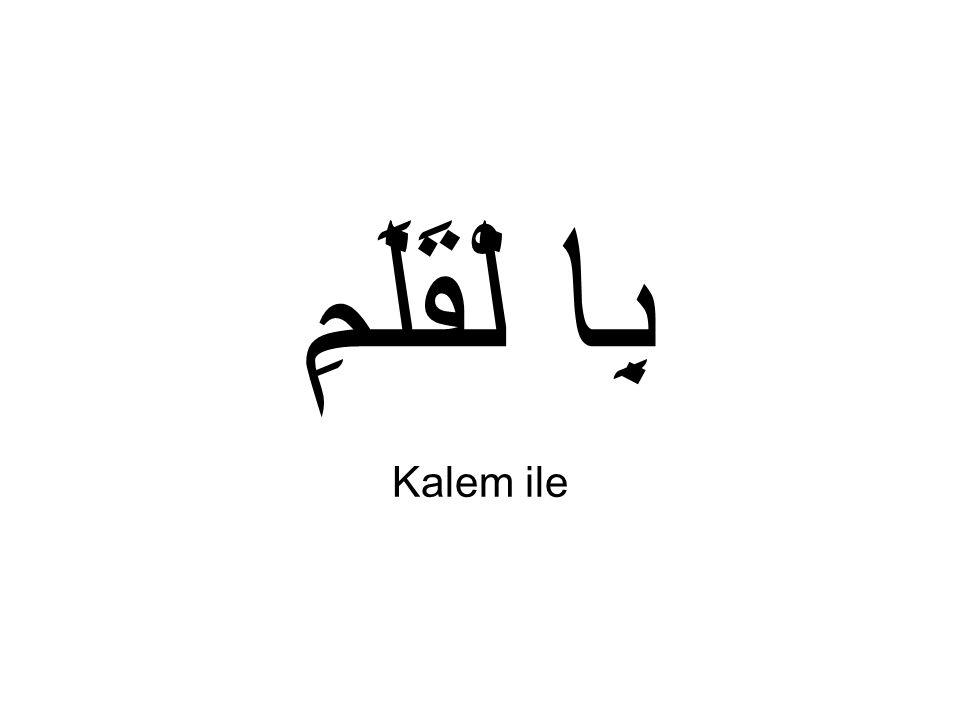 بِا لْقَلَمِ Kalem ile