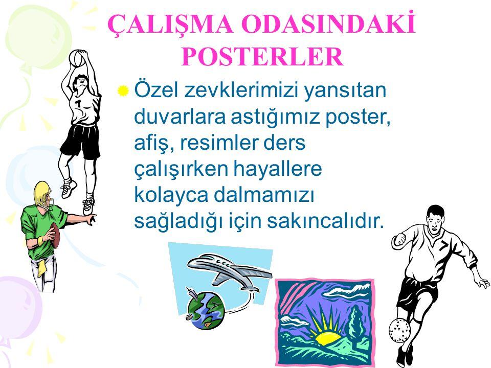 ÇALIŞMA ODASINDAKİ POSTERLER