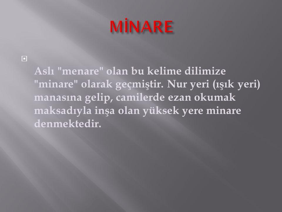MİNARE