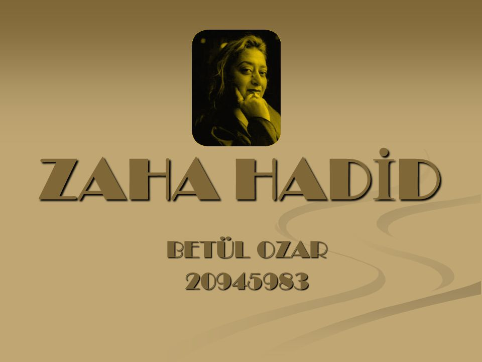 ZAHA HADİD BETÜL OZAR 20945983