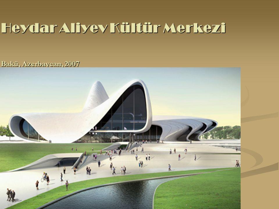 Heydar Aliyev Kültür Merkezi Bakü, Azerbaycan, 2007