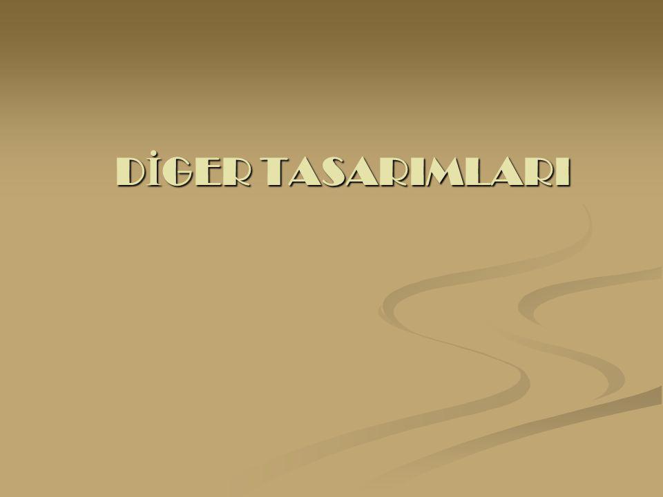 DİGER TASARIMLARI