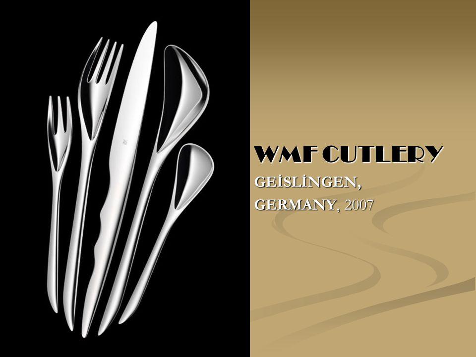 WMF CUTLERY GEİSLİNGEN, GERMANY, 2007