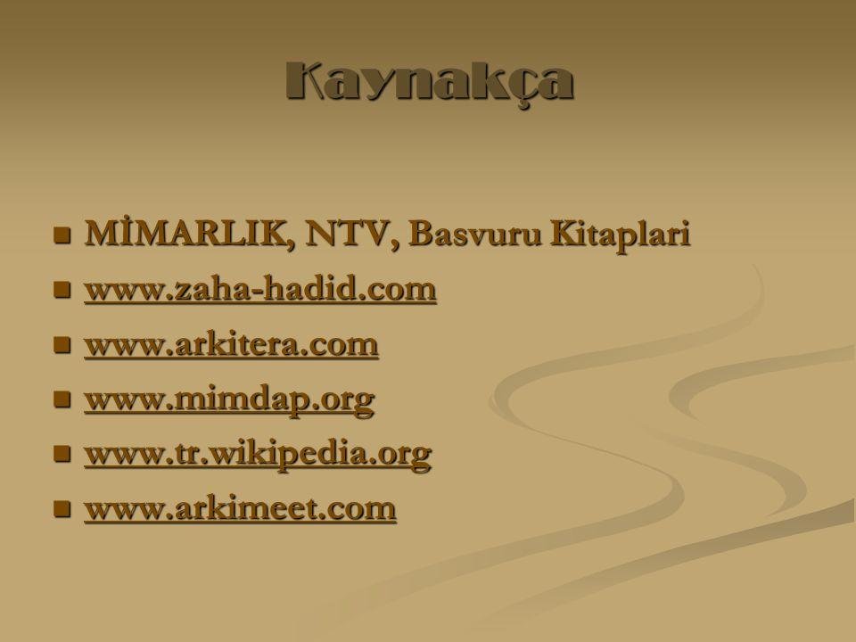 Kaynakça MİMARLIK, NTV, Basvuru Kitaplari www.zaha-hadid.com