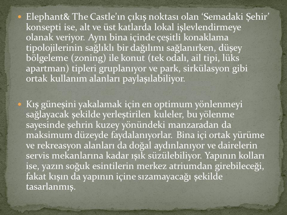 Elephant& The Castle'ın çıkış noktası olan 'Semadaki Şehir' konsepti ise, alt ve üst katlarda lokal işlevlendirmeye olanak veriyor. Aynı bina içinde çeşitli konaklama tipolojilerinin sağlıklı bir dağılımı sağlanırken, düşey bölgeleme (zoning) ile konut (tek odalı, ail tipi, lüks apartman) tipleri gruplanıyor ve park, sirkülasyon gibi ortak kullanım alanları paylaşılabiliyor.