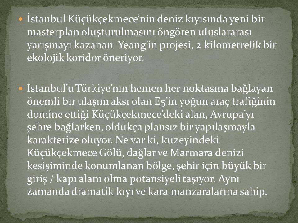 İstanbul Küçükçekmece'nin deniz kıyısında yeni bir masterplan oluşturulmasını öngören uluslararası yarışmayı kazanan Yeang'in projesi, 2 kilometrelik bir ekolojik koridor öneriyor.