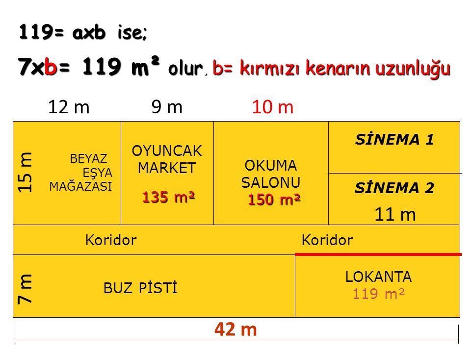 7xb= 119 m² olur. b= kırmızı kenarın uzunluğu