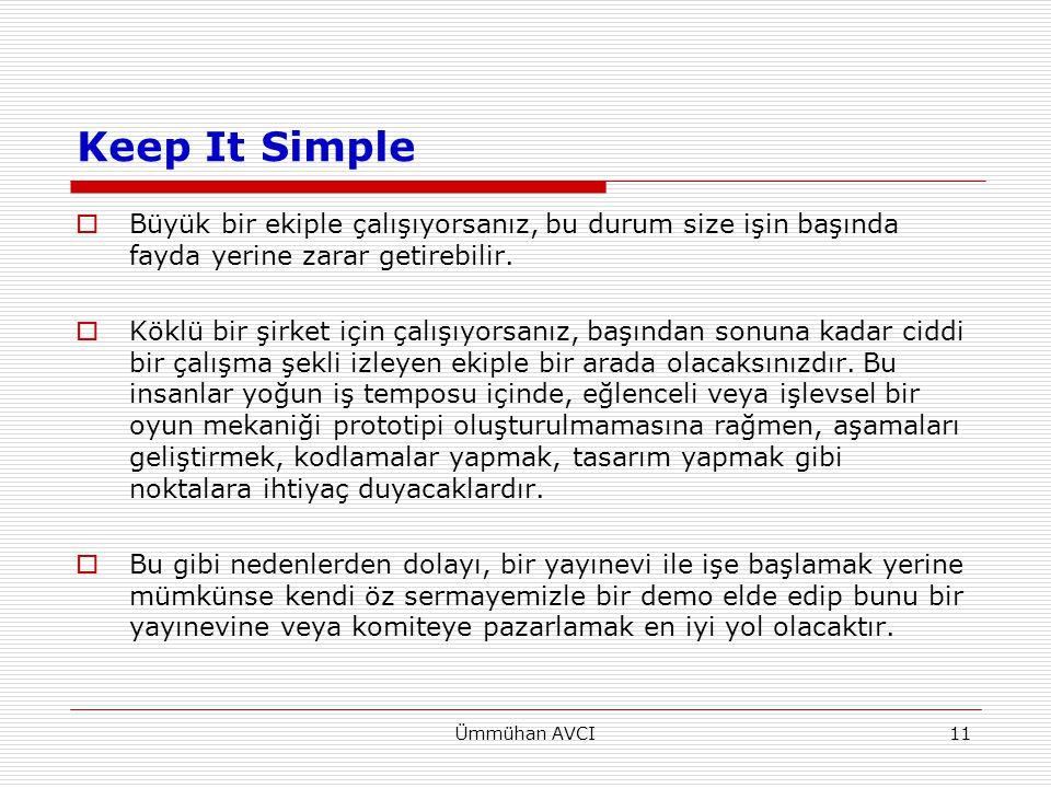 Keep It Simple Büyük bir ekiple çalışıyorsanız, bu durum size işin başında fayda yerine zarar getirebilir.