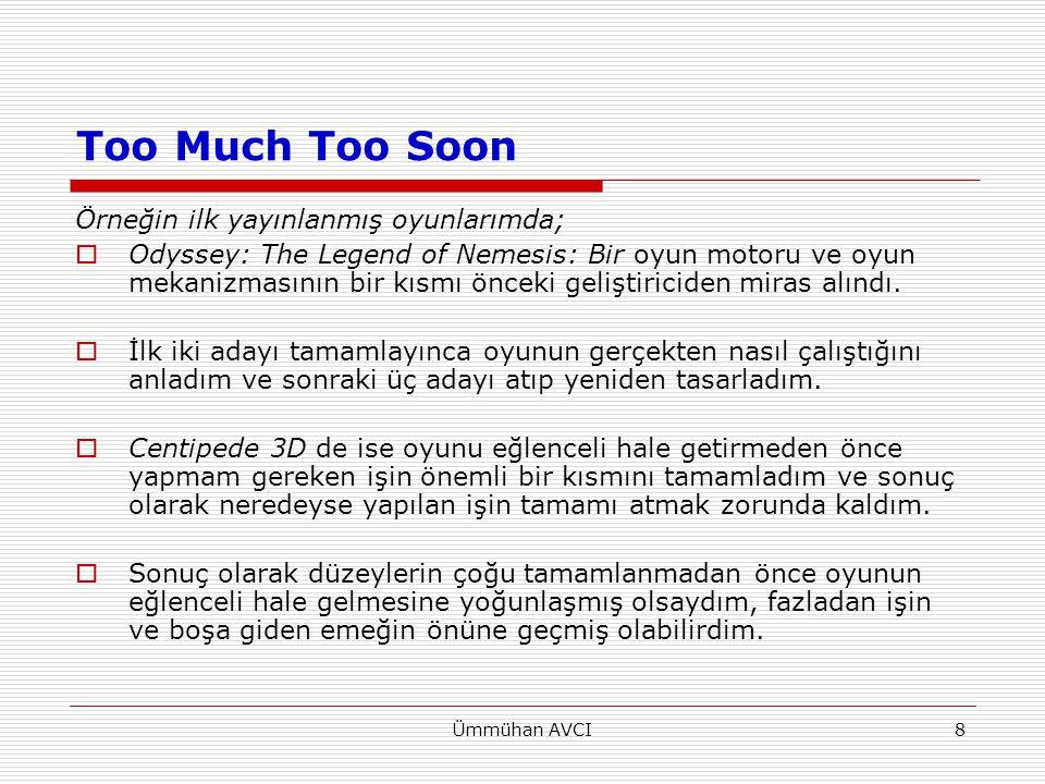 Too Much Too Soon Örneğin ilk yayınlanmış oyunlarımda;