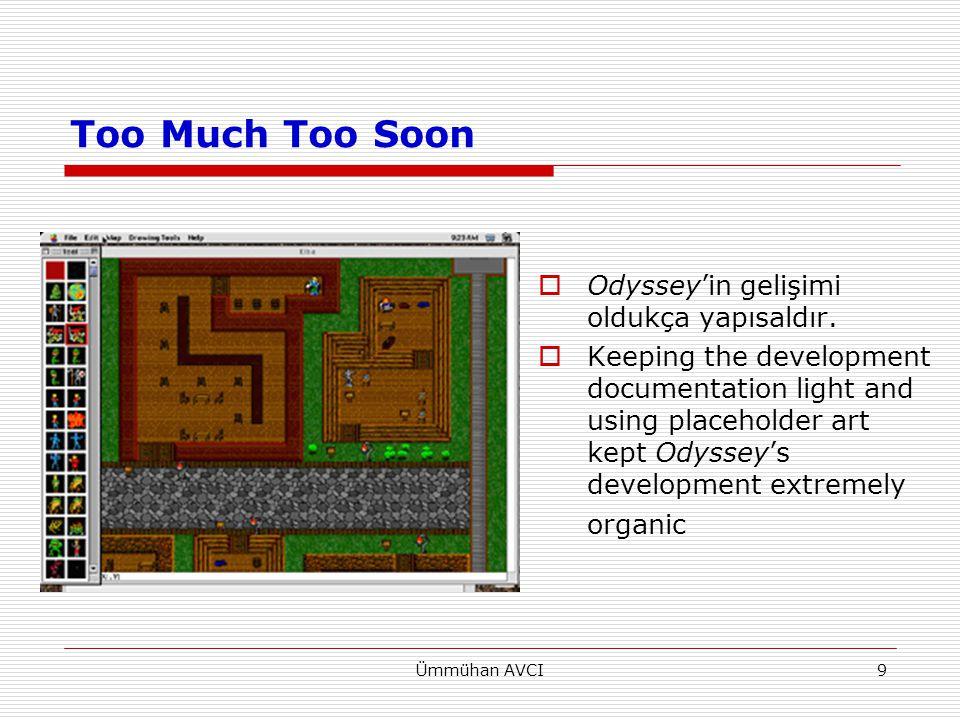 Too Much Too Soon Odyssey'in gelişimi oldukça yapısaldır.