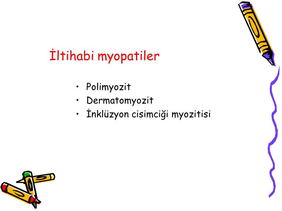 İltihabi myopatiler Polimyozit Dermatomyozit