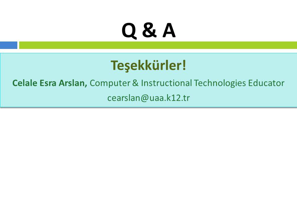 Celale Esra Arslan, Computer & Instructional Technologies Educator