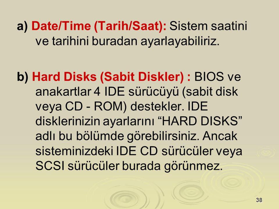 a) Date/Time (Tarih/Saat): Sistem saatini ve tarihini buradan ayarlayabiliriz.