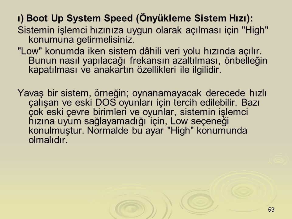 ı) Boot Up System Speed (Önyükleme Sistem Hızı):