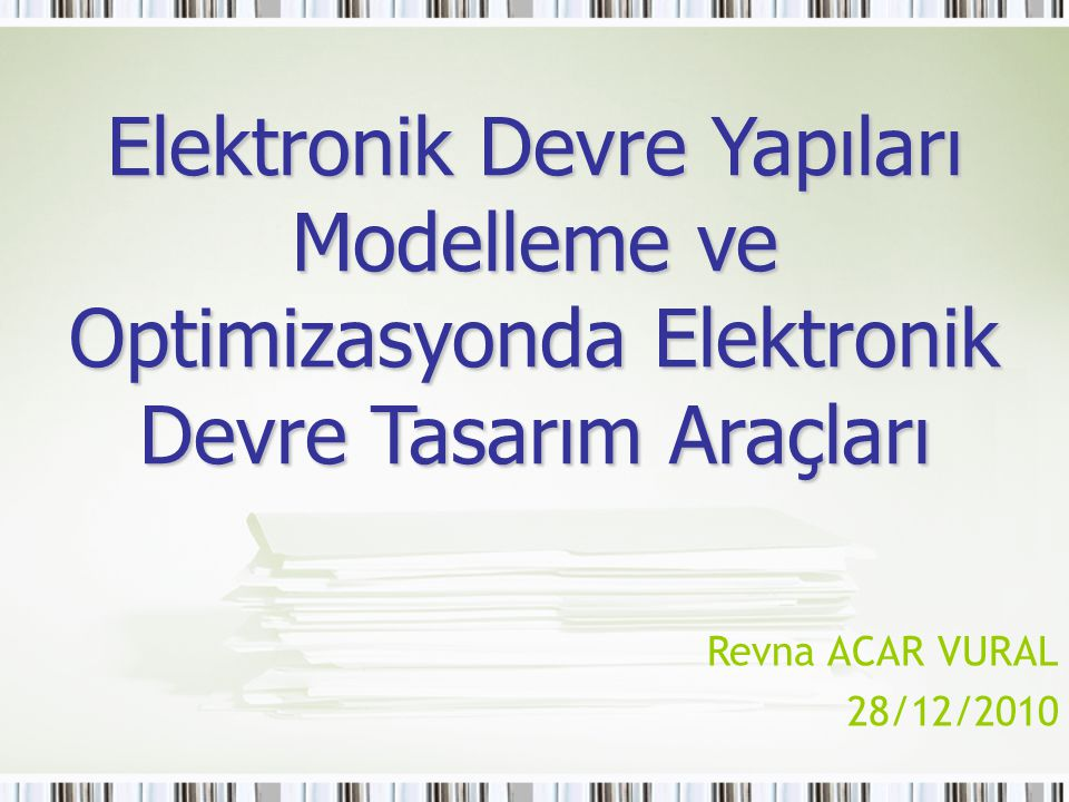 Elektronik Devre Yapıları Modelleme ve Optimizasyonda Elektronik Devre Tasarım Araçları