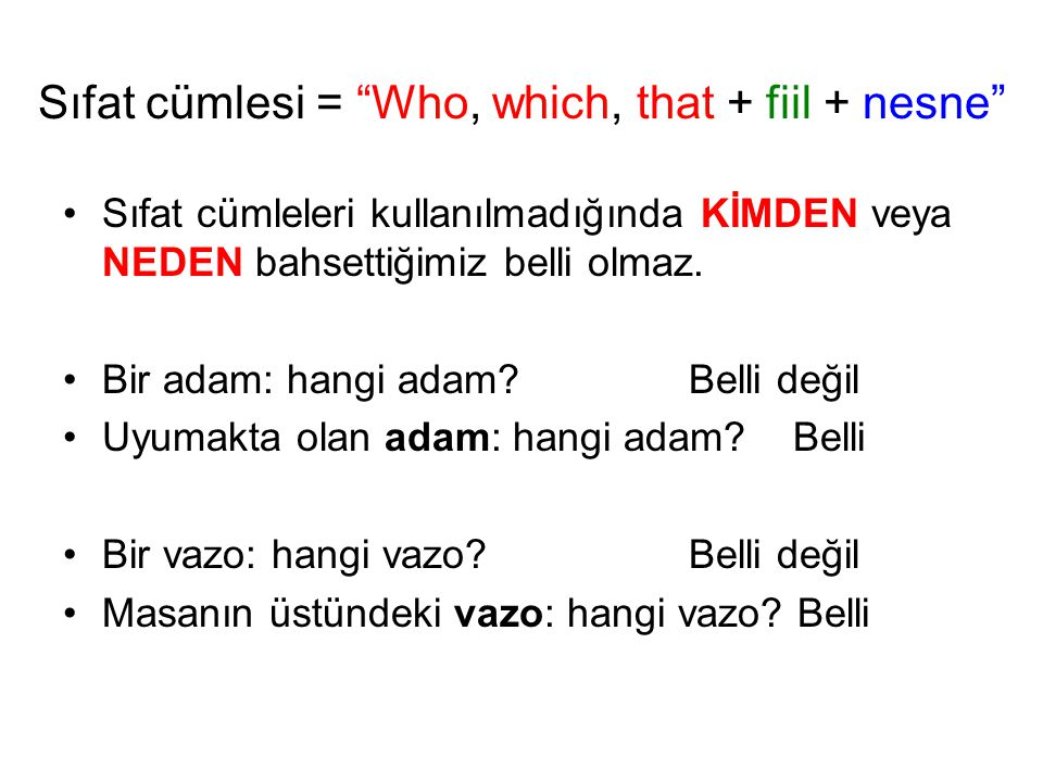 Sıfat cümlesi = Who, which, that + fiil + nesne