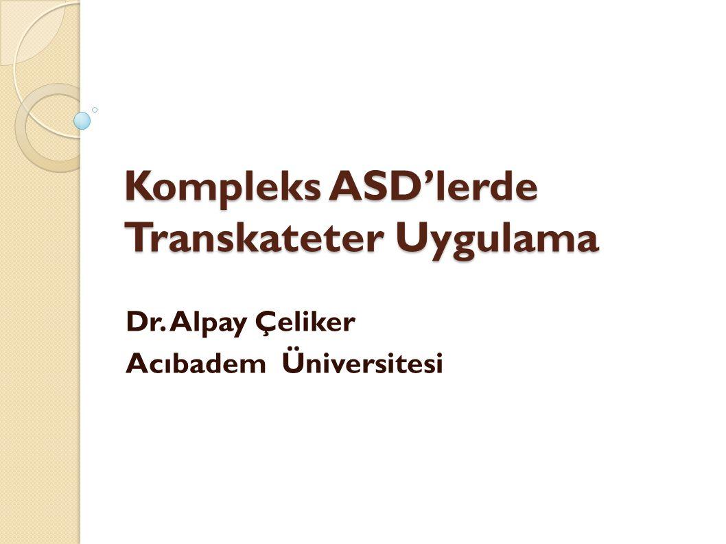 Kompleks ASD'lerde Transkateter Uygulama
