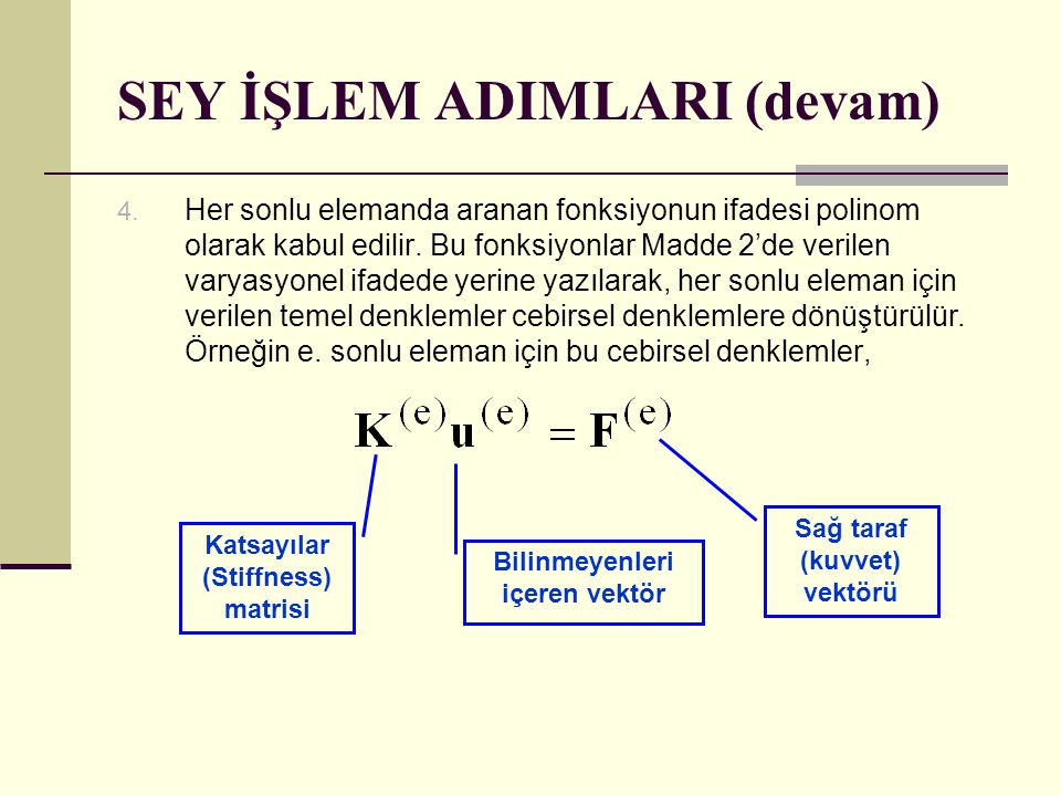 SEY İŞLEM ADIMLARI (devam)