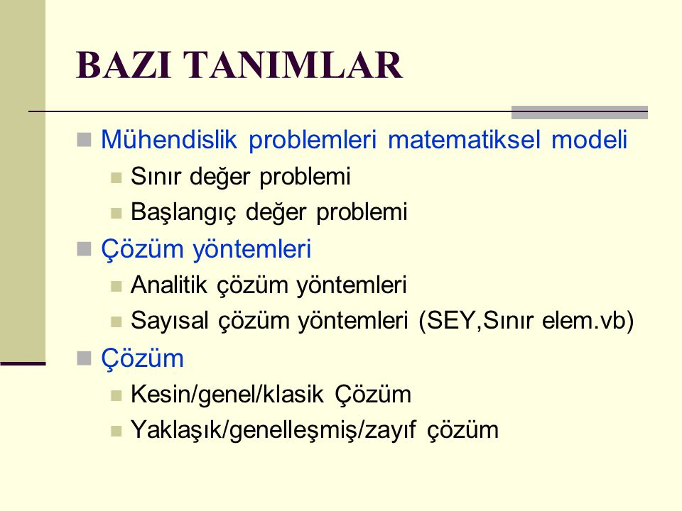 BAZI TANIMLAR Mühendislik problemleri matematiksel modeli
