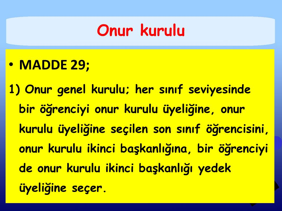 Onur kurulu MADDE 29;