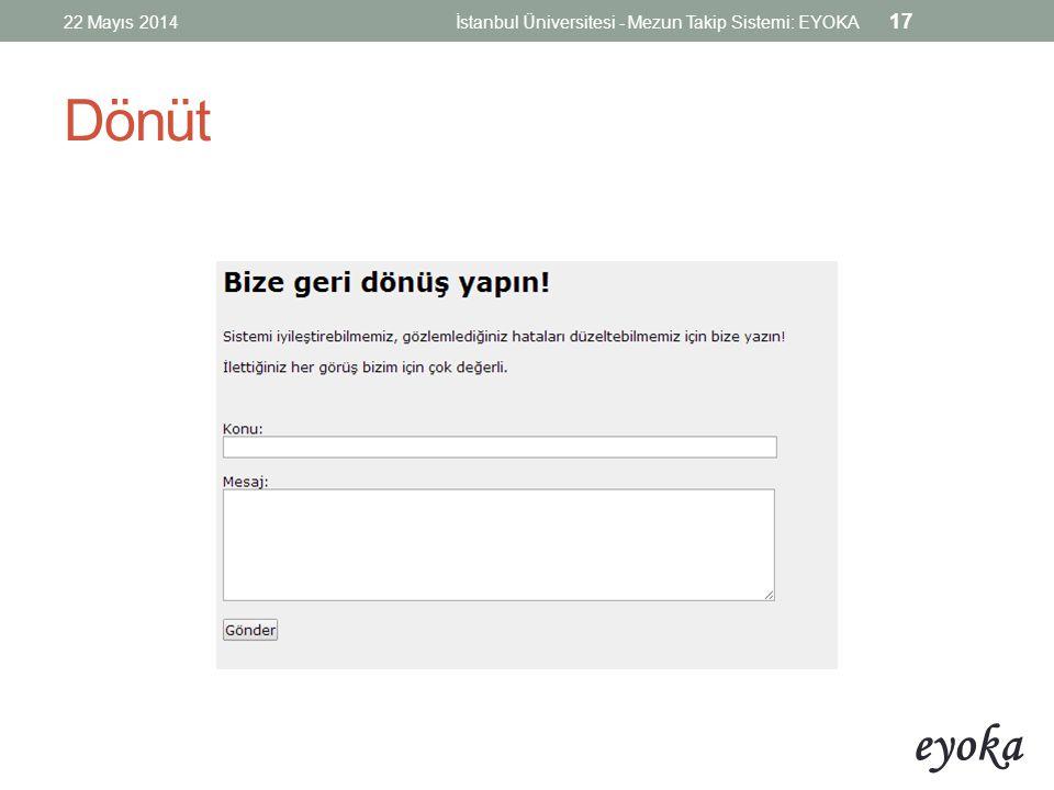 22 Mayıs 2014 İstanbul Üniversitesi - Mezun Takip Sistemi: EYOKA Dönüt