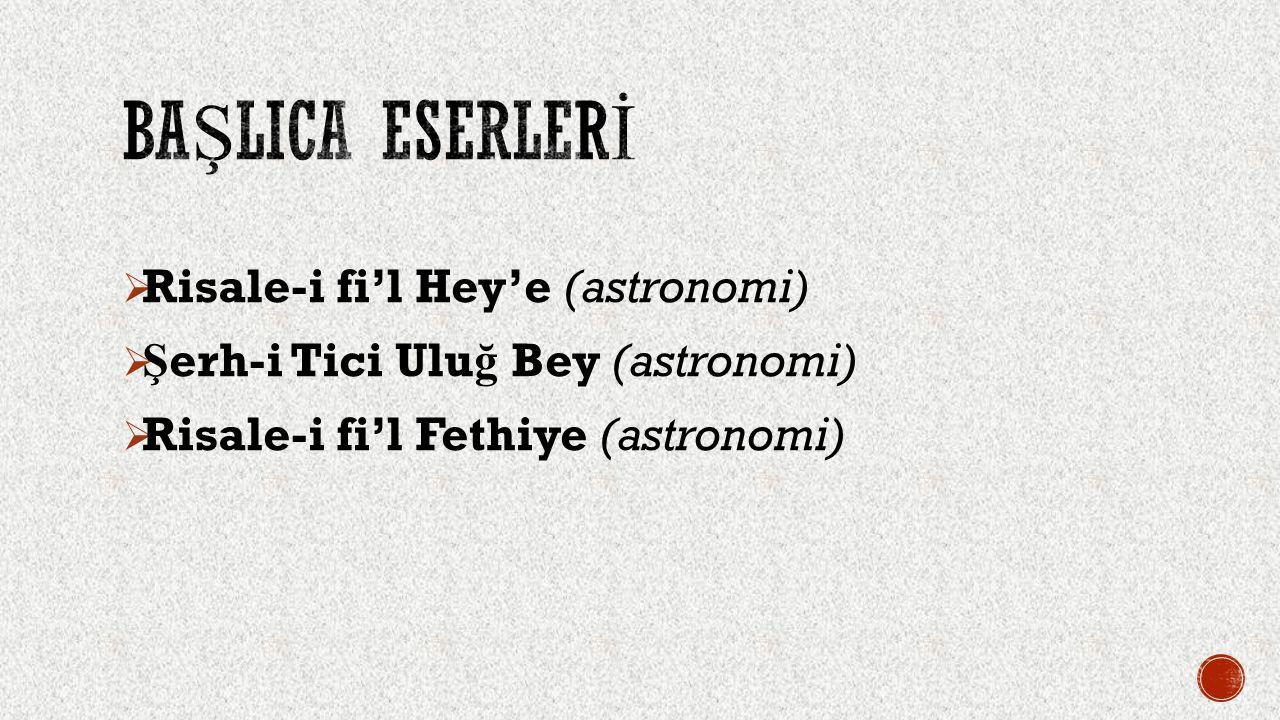 BAŞLICA ESERLERİ Risale-i fi'l Hey'e (astronomi)