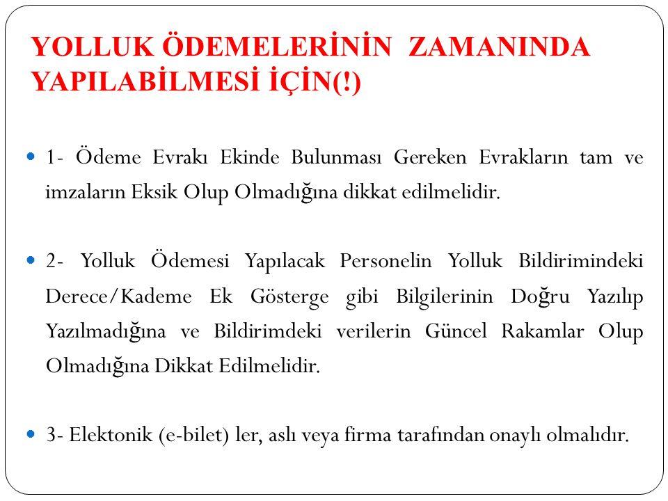 YOLLUK ÖDEMELERİNİN ZAMANINDA YAPILABİLMESİ İÇİN(!)