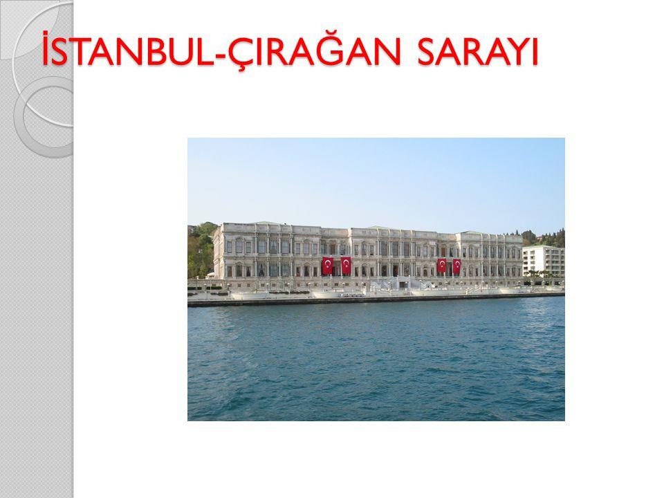 İSTANBUL-ÇIRAĞAN SARAYI