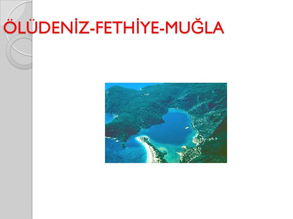 ÖLÜDENİZ-FETHİYE-MUĞLA