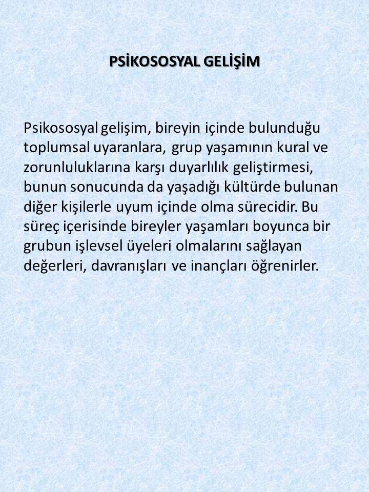 PSİKOSOSYAL GELİŞİM