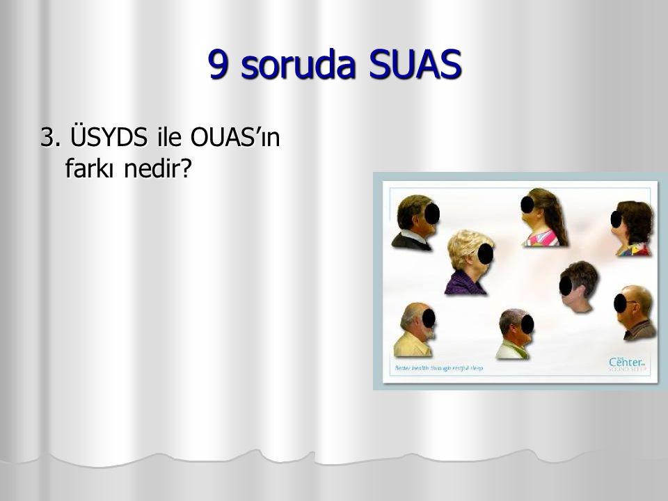 9 soruda SUAS 3. ÜSYDS ile OUAS'ın farkı nedir