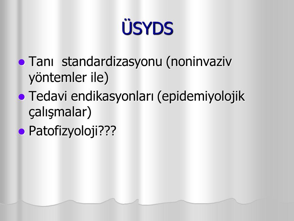 ÜSYDS Tanı standardizasyonu (noninvaziv yöntemler ile)