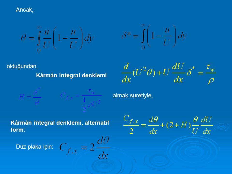 Ancak, olduğundan, Kármán integral denklemi. almak suretiyle, Kármán integral denklemi, alternatif form: