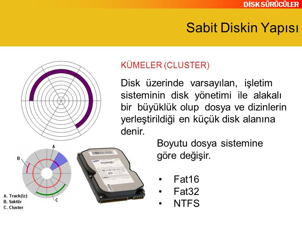Sabit Diskin Yapısı KÜMELER (CLUSTER)