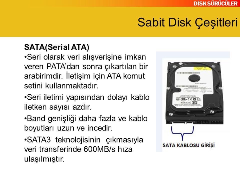 Sabit Disk Çeşitleri SATA(Serial ATA)