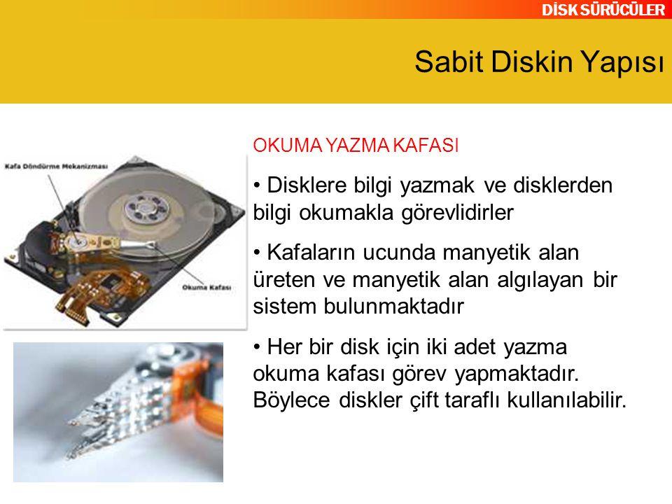 Sabit Diskin Yapısı OKUMA YAZMA KAFASI. Disklere bilgi yazmak ve disklerden bilgi okumakla görevlidirler.