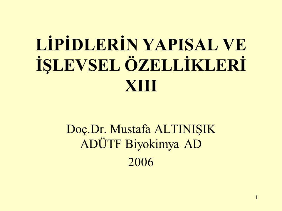 LİPİDLERİN YAPISAL VE İŞLEVSEL ÖZELLİKLERİ XIII