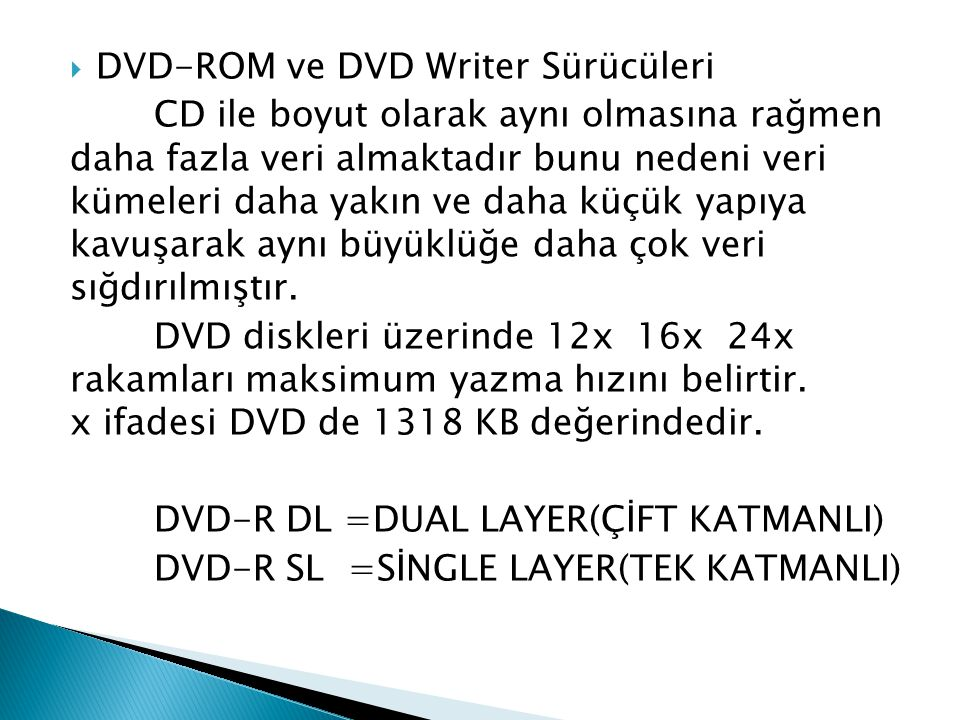 DVD-ROM ve DVD Writer Sürücüleri
