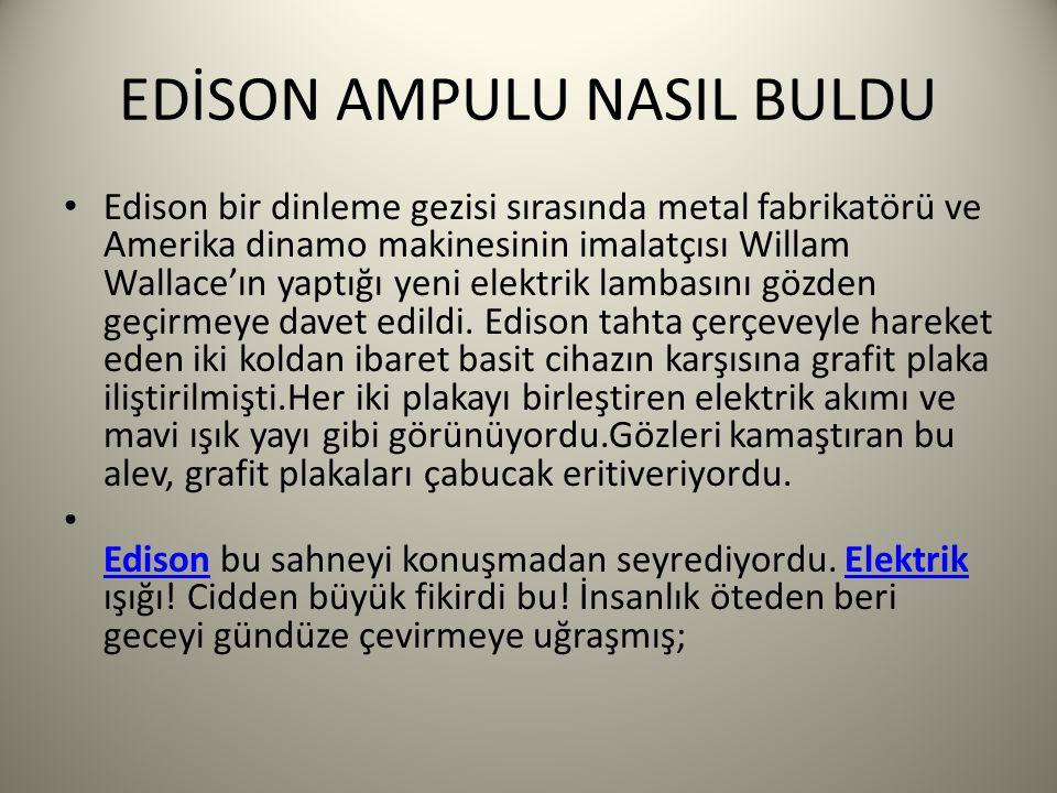 EDİSON AMPULU NASIL BULDU