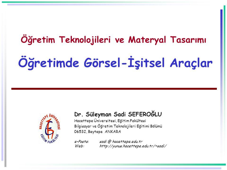 Öğretim Teknolojileri ve Materyal Tasarımı Öğretimde Görsel-İşitsel Araçlar