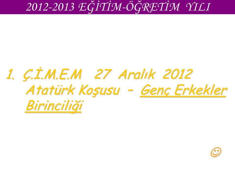 1. Ç.İ.M.E.M 27 Aralık 2012 Atatürk Koşusu – Genç Erkekler Birinciliği