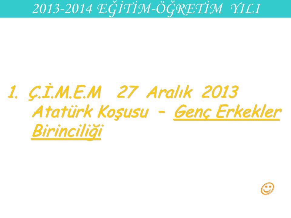 1. Ç.İ.M.E.M 27 Aralık 2013 Atatürk Koşusu – Genç Erkekler Birinciliği